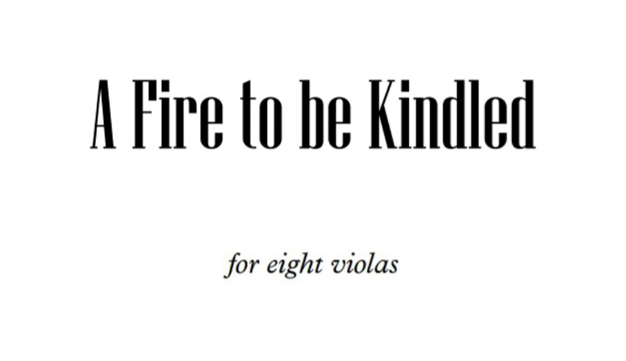 A Fire to Be Kindled