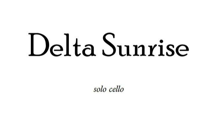 Delta Sunrise Cello