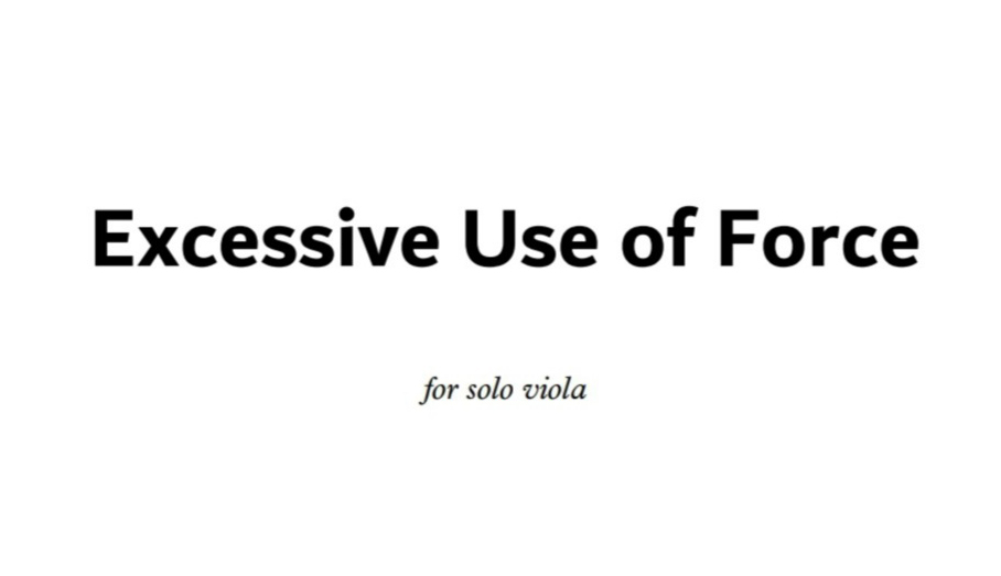 Excessive Use of Force Viola
